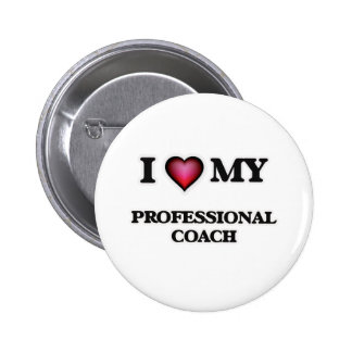 I love my Professional Coach 2 Inch Round Button