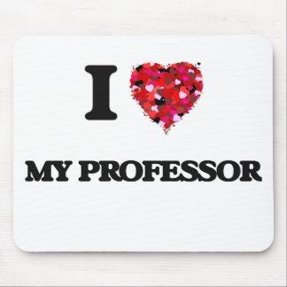 I Love My Professor Mouse Pad