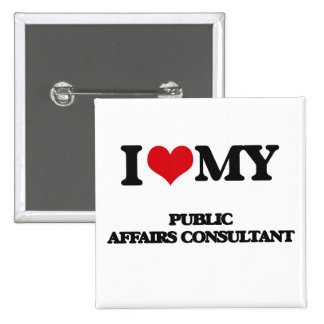 I love my Public Affairs Consultant Button