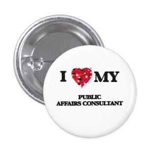 I love my Public Affairs Consultant 1 Inch Round Button