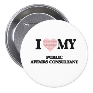 I love my Public Affairs Consultant (Heart Made fr 3 Inch Round Button