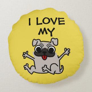 I LOVE my PUG Cute Pug Design Round Pillow