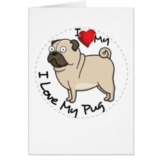 I Love My Pug Dog Card