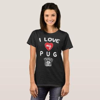 I love my Pug Face Graphic Art T-Shirt