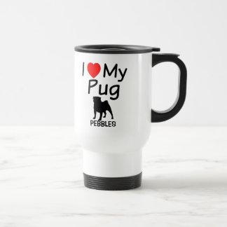 I Love My Pug Travel Mug