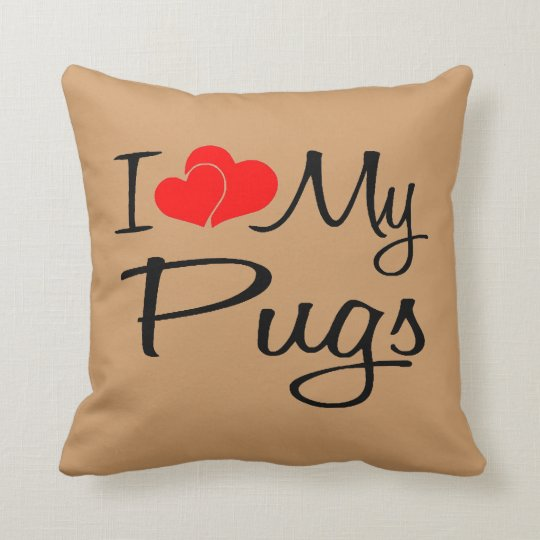 I Love My Pugs Throw Pillow