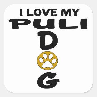 I Love My Puli Dog Designs Square Sticker