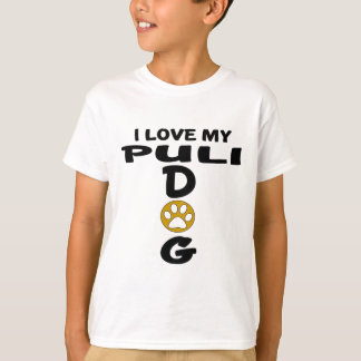 I Love My Puli Dog Designs T-Shirt