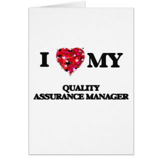 I love my Quality Assurance Manager Greeting Card