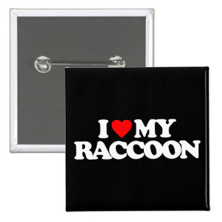 I LOVE MY RACCOON 2 INCH SQUARE BUTTON