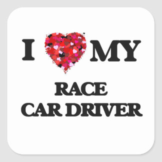 I love my Race Car Driver Square Sticker