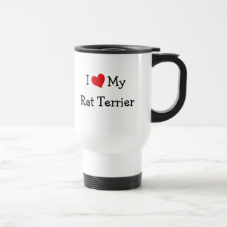 I Love My Rat Terrier Travel Mug