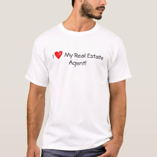 I  Love  My Real Estate Agent! T-Shirt
