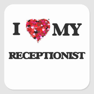 I love my Receptionist Square Sticker