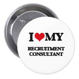 I love my Recruitment Consultant Button