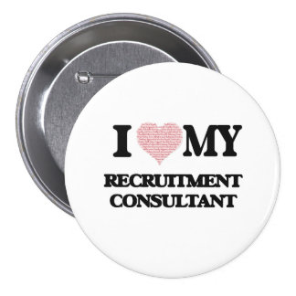 I love my Recruitment Consultant (Heart Made from 3 Inch Round Button
