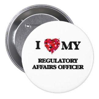 I love my Regulatory Affairs Officer 3 Inch Round Button