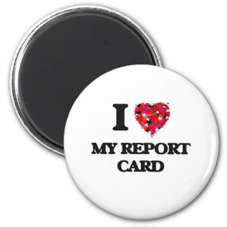 I Love My Report Card 2 Inch Round Magnet