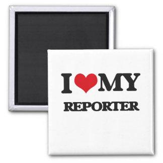 I love my Reporter Refrigerator Magnets