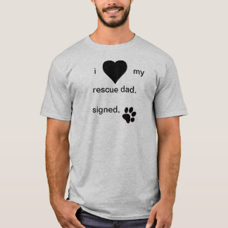 I Love My Rescue Dad T-Shirt