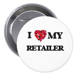 I love my Retailer 3 Inch Round Button