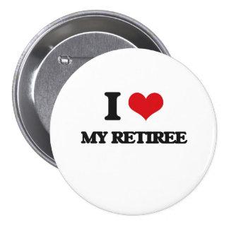 I Love My Retiree 3 Inch Round Button