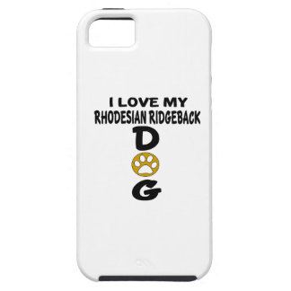 I Love My Rhodesian RidgebackDog Designs Case For The iPhone 5