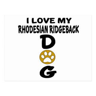 I Love My Rhodesian RidgebackDog Designs Postcard