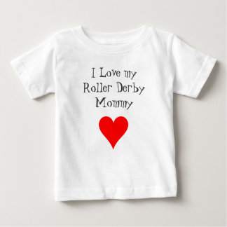 I Love my Roller Derby Mommy Baby T-Shirt