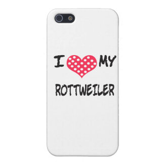 I LOVE MY ROTT WEILER iPhone 5 COVERS