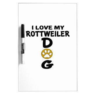 I Love My Rottweiler Dog Designs Dry Erase Whiteboards
