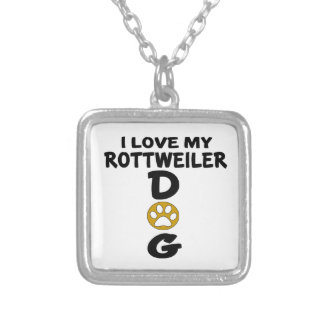I Love My Rottweiler Dog Designs Silver Plated Necklace