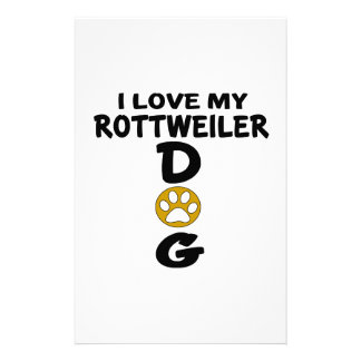 I Love My Rottweiler Dog Designs Stationery Paper