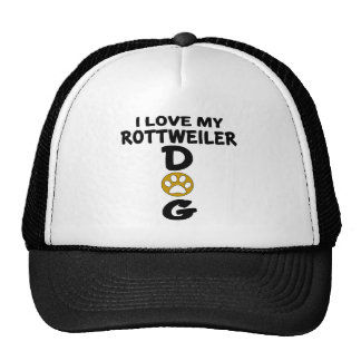 I Love My Rottweiler Dog Designs Trucker Hat