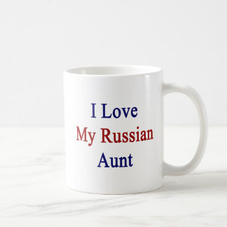 I Love My Russian Aunt Coffee Mug