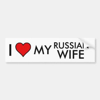 I Love my Russian Wife Bumber Sticker Bumper Sticker