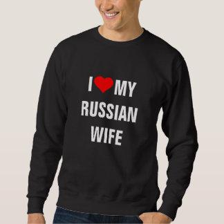 """I Love my Russian wife"" Sweatshirt"
