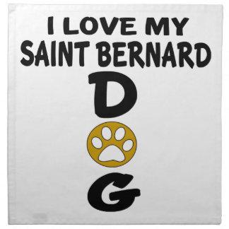 I Love My Saint Bernard Dog Designs Napkin