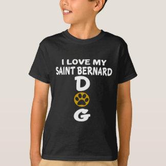 I Love My Saint Bernard Dog Designs T-Shirt