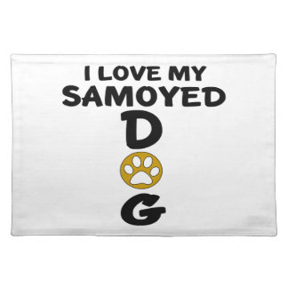 I Love My Samoyed Dog Designs Placemat