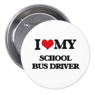 I love my School Bus Driver 3 Inch Round Button
