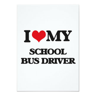 "I love my School Bus Driver 5"" X 7"" Invitation Card"