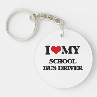 I love my School Bus Driver Acrylic Keychains