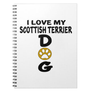 I Love My Scottish Terrier Dog Designs Spiral Note Books
