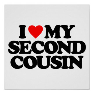 I LOVE MY SECOND COUSIN PRINT