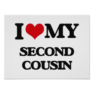 I love my Second Cousin Poster