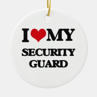 I love my Security Guard Ceramic Ornament