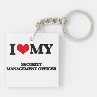 I love my Security Management Officer Double-Sided Square Acrylic Keychain