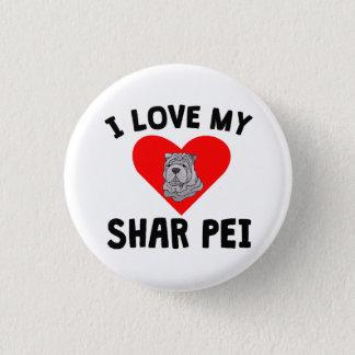I Love My Shar Pei 1 Inch Round Button