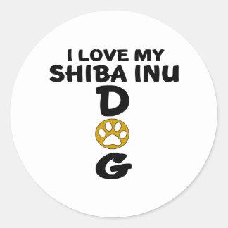 I Love My Shiba Inu Dog Designs Round Sticker